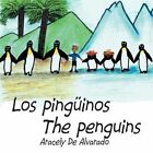 Los Pinguinos/ The Penguins by Aracely De Alvarado (Paperback / softback, 2014)