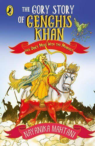 The Gory Story of Chengis Khan,Nayanika Mahtani