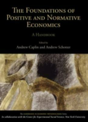Foundations of Positive and Normative Economics by Caplin, Andrew -ExLibrary