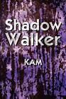Shadow Walker by Kam (Paperback / softback, 2011)
