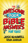The Awesome Book of Bible Answers for Kids by Kevin Johnson, Josh McDowell (Paperback, 2011)