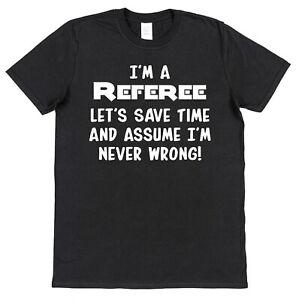 05959b0f I'M A REFEREE funny mens T-shirt football black slogan gift birthday ...