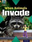 Project X Origins: Orange Book Band, Oxford Level 6: Invasion: When Animals Invade by Chloe Rhodes (Paperback, 2014)