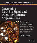 Integrating Lean Six Sigma and High Performance Organizations: Leading the Charge Toward Dramatic, Rapid, and Sustainable Improvement by T. Devane (Paperback, 2004)