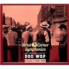 Various Artists - Street Corner Symphonies (The Complete Story of Doo Wop, Vol. 1 (1939-1949), 2012)
