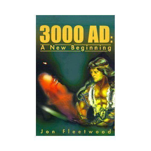 3000 A.D. : A New Beginning by Jon Fleetwood (2001, Paperback)