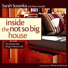 Inside the Not So Big House: Discovering the Details That Bring a Home to Life by Sarah Susanka, Marc Vassallo (Paperback, 2007)