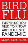 Bird Flu: Everything You Need to Know About the Next Pandemic by Marc Siegel (Paperback, 2006)