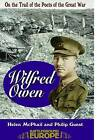 Wilfred Owen: On a Poet's Trail - On the Trail of the Poets of the Great War by Philip Guest, Helen McPhail (Paperback, 1998)