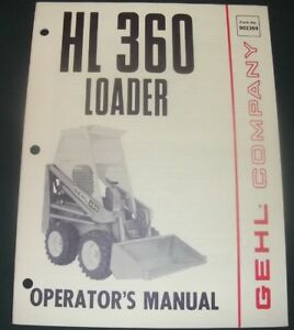 Details about GEHL HL-360 SKID STEER LOADER OPERATOR OPERATION &  MAINTENANCE MANUAL
