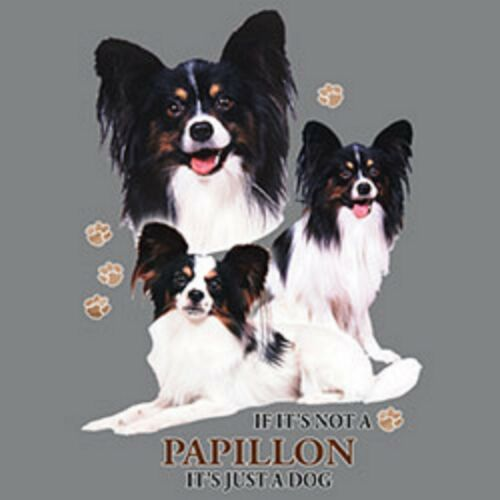Not Papillon Just Dog Size Youth Small to 6 X Large T Shirt Pick Your Size