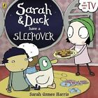 Sarah and Duck Have a Sleepover by Sarah Gomes Harris (Paperback, 2016)