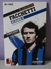 IL CALCIO DI FACCHETTI AI RAGGI X INTER VOLUME 50 gazzetta dello Sport