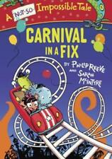A Not-So-Impossible Tale: Carnival in a Fix by Philip Reeve (2017, Hardcover)