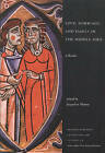 Love, Marriage, and Family in the Middle Ages: A Reader by Broadview Press Ltd (Paperback, 2001)