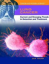 Lung Cancer: Current and Emerging Trends in Detection and Treatment (Cancer and