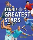 Tennis' Greatest Stars von Mike Ryan (2014, Gebundene Ausgabe)