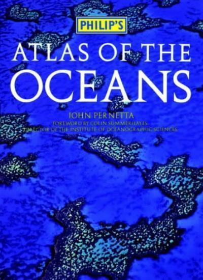 Philip's Atlas of the Oceans By John Pernetta. 9780540060887
