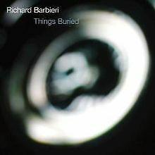 Things Buried von Richard Barbieri | CD | Zustand gut
