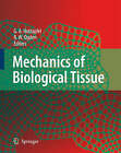 Mechanics of Biological Tissue by Springer-Verlag Berlin and Heidelberg GmbH & Co. KG (Hardback, 2006)