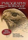 Pyrography Workshop with Sue Walters DVD: Hawk Portrait Step-By-Step Woodburning Tutorial and Beginner's Guide by Sue Walters (DVD video, 2012)