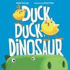 Duck, Duck, Dinosaur by Kallie George (2016, Hardcover)