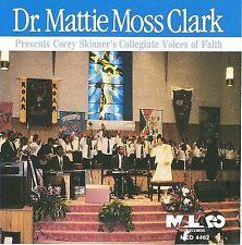 Dr. Mattie Moss Clark Presents Corey Skinner's Collegiate Voices of Faith by...