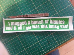 039-I-Mugged-a-Bunch-of-Hippies-039-Funny-sticker-for-van-owner-VW-Volkswagen-Bus-Bay