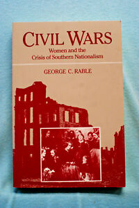 Civil-Wars-Women-and-the-Crisis-of-Southern-Nationalism-Rable-Softbound