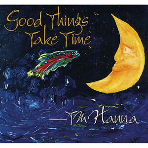 T.M. Hanna - Good Things Take Time [New CD]