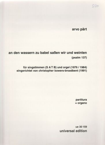 """/""""An den Wassern zu Babel saßen wir und weinten/"""" für SATB und Orgel. A.Pärt"""