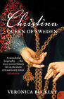 Christina Queen of Sweden: The Restless Life of a European Eccentric by Veronica Buckley (Paperback, 2008)