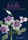 Bibilla Knotted Lace Flowers by Elena Dickson (Paperback, 2013)