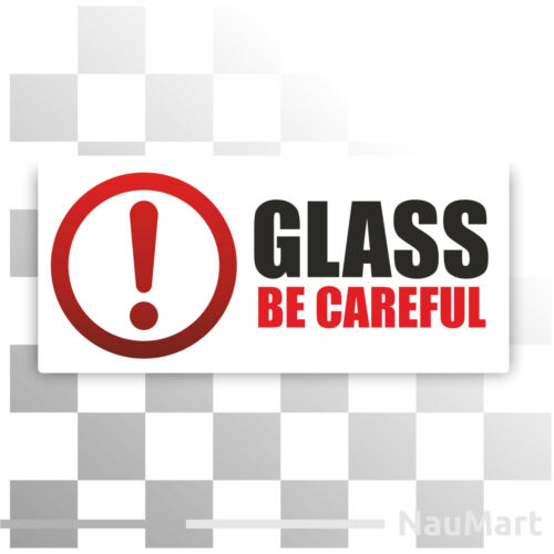 GLASS BE CAREFUL Sticker ST365