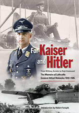 For Kaiser and Hitler: From Military Aviator to High Command - the Memoirs of...