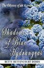 Shadows of Blue Hydrangeas by Betty Bettencourt Dodds (Paperback / softback, 2009)