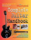 The Illustrated Complete Guitar Handbook: The Ultimate Guide to Making Music on the Guitar by Flame Tree Publishing (Paperback, 2005)