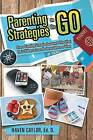Parenting Strategies on the Go: Diverse Teaching Strategies for Parents Who Want Their Children to Learn No Matter Where or When by Ed D Haven Caylor (Paperback / softback, 2015)
