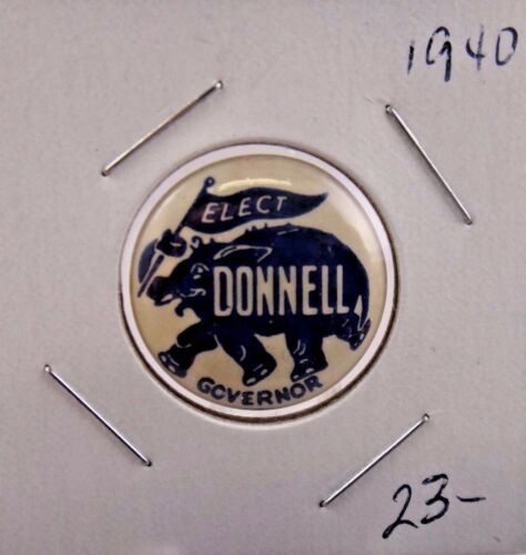 1940 Elect Donnell For Governor Political Campaign Pinback Button 78""