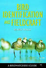 Bird Identification and Fieldcraft by The Wildlife Trust, Mark Ward (Hardback, 2005)