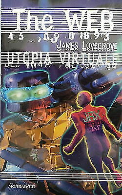 JAMES LOVEGROVE: UTOPIA VIRTUALE Collana THE WEB n.9 MONDADORI A71