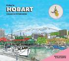 A Day in Hobart by Dale Campisi, Brady Michaels (Hardback, 2016)