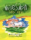 White Satin Runs Away 9781436380492 by Faye M Brown Paperback