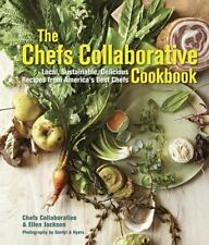 The Chefs Collaborative Cookbook: Local, Sustainable, Delicious: Recipes from