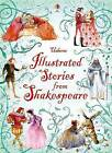 Illustrated Stories from Shakespeare by Various (Hardback, 2010)