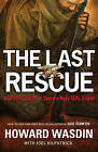 The Last Rescue: How Faith and Love Saved a Navy SEAL Sniper by Howard Wasdin (Hardback, 2014)