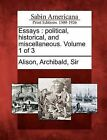Essays: Political, Historical, and Miscellaneous. Volume 1 of 3 by Gale Ecco, Sabin Americana (Paperback / softback, 2012)