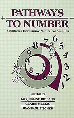 Pathways to Number : Children's Developing Numerical Abilities Bideaud