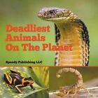 Deadliest Animals on the Planet by Speedy Publishing LLC (Paperback / softback, 2014)