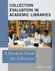 Collection Evaluation in Academic Libraries: A Practical Guide for Librarians by Karen C. Kohn (Paperback, 2015)